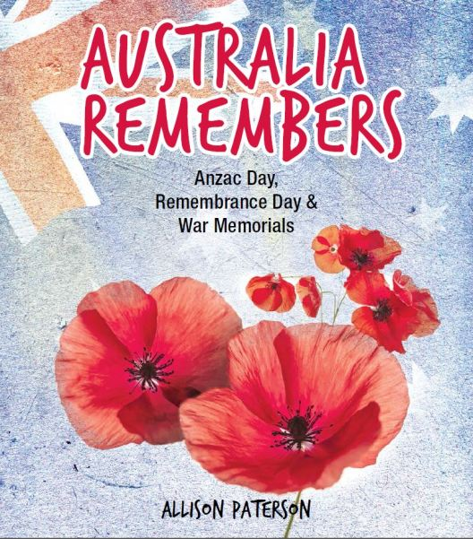Cover Reveal – Australia Remembers: Anzac Day, Remembrance Day and War Memorials